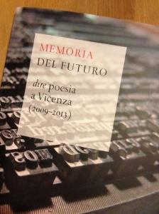 Memoria del Futuro dire poesia a Vicenza (2009 - 2013)